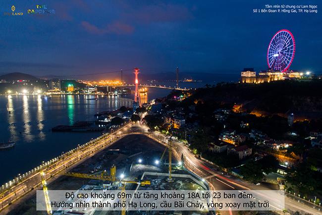 Độ cao khoảng 69m từ tầng khoảng 18A tới 23 ban đêm.Hướng nhìn thành phố Hạ Long, cầu Bãi Cháy, vòng xoay mặt trời_