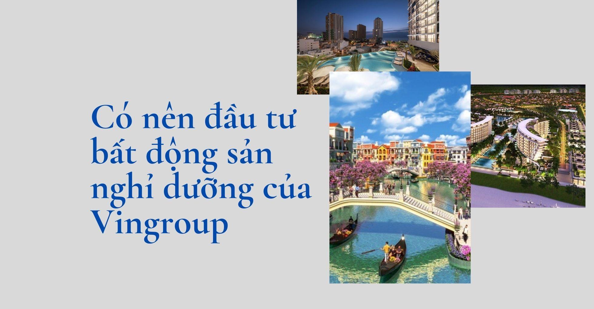 co-nen-dau-tu-bat-dong-san-nghi-duong-cua-vingroup