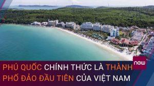 phu-quoc-chinh-thuc-thanh-thanh-pho-bien-dao-dau-tien-cua-viet-nam
